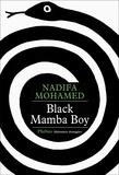 Mohamed Nadifa - Black Mamba Boy.
