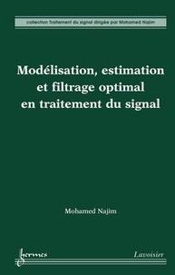 Mohamed Najim - Modélisation, estimation et filtrage optimal en traitement du signal.