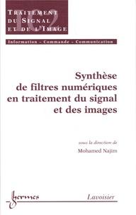 Mohamed Najim - Synthèse de filtres numériques en traitement du signal et des images. - Traité IC2. série Traitement du signal et de l'image.