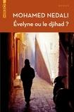 Mohamed Nedali - Evelyne ou le djihad ?.