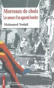 Mohamed Nedali - Morceaux de choix - Les amours d'un apprenti boucher.