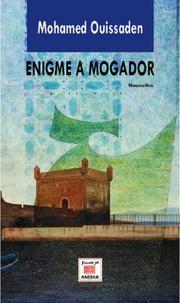 Mohamed Ouissaden - Enigme à Mogador.