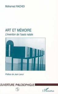 Mohamed Rachdi - Art et memoire - l'invention de l'oasis natale.