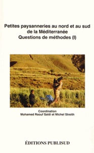 Mohamed Raouf Saïdi et Michel Streith - Petites paysanneries au nord et au sud de la Méditerranée - Questions de méthodes (1).
