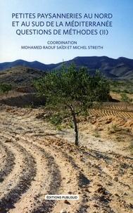 Mohamed Raouf Saïdi et Michel Streith - Petites paysanneries au nord et au sud de la Méditerranée - Questions de méthode (II).