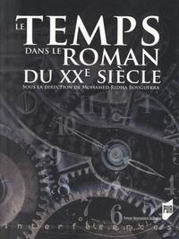 Mohamed Ridha Bouguerra - Le Temps dans le roman du XXe siècle.