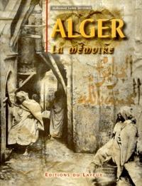 Rhonealpesinfo.fr Alger. La mémoire, 2ème édition Image