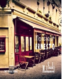 Mohamed said - Monsieur Ernesto.