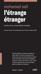 Mohamed Saïl et Francis Dupuis-Déri - L'étrange étranger - Écrits d'un anarchiste kabyle.