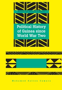 Mohamed Saliou Camara - Political History of Guinea since World War Two.