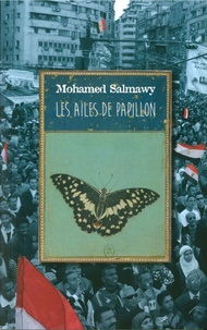 Mohamed Salmawy - Les ailes de papillon.