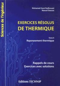 Exercices résolus de thermique- Tome 2, Rayonnement thermique - Mohamed Sassi Radhouani  