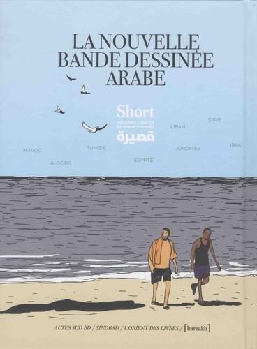 La nouvelle bande dessinée arabe. Short, histoires courtes en bande dessinée