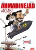 Mohamed Sifaoui et Philippe Bercovici - Ahmadinejad atomisé.