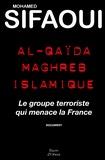 Mohamed Sifaoui - Al-Qaïda Maghreb islamique - Le groupe terroriste qui menace la France.