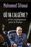 Mohamed Sifaoui - Où va l'Algérie ? - ... et les conséquences pour la France.