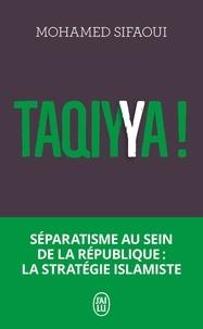 Mohamed Sifaoui - Taqiyya ! - Séparatisme au sein de la République : la stratégie islamiste.