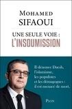 Mohamed Sifaoui - Une seule voie : l'insoumission.