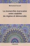 Mohamed Souali - La monarchie marocaine entre stabilité du régime et démocratie.