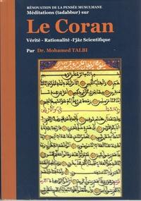 Mohamed Talbi - Méditations (tadabbur) sur le Coran - Vérité, rationalité, I'jâz scientifique.