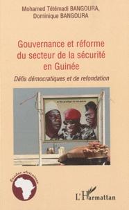 Mohamed Tétémadi Bangoura et Dominique Bangoura - Gouvernance et réforme du secteur de la sécurité en Guinée - Défis démocratiques et de refondation.
