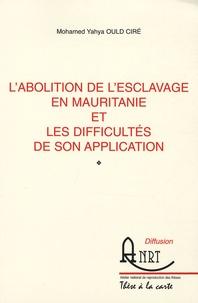 Mohamed Yahya Ould Ciré - L'abolition de l'esclavage en Mauritanie et les difficultés de son application.