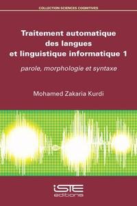 Traitement automatique des langues et linguistique informatique - Tome 1, Parole, morphologie et syntaxe.pdf