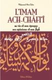 Mohammad Aboû Zahra - L'Imam Ach-Châfi'î - Sa vie et son époque, ses opinions et son fiqh.