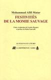Mohammad Afifi-Matar - Festivités de la momie sauvage - Suivi de Les pastorales.