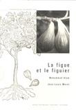 Mohammad Alam et Jean-Louis Moret - La figue et le figuier.