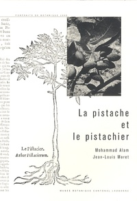 Mohammad Alam et Jean-Louis Moret - La pistache et le pistachier.