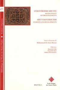 Mohammad-Ali Amir-Moezzi - L'Esotérisme shi'ite, ses racines et ses prolongements.