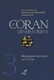 Mohammad-Ali Amir-Moezzi et Guillaume Dye - Le Coran des historiens - Bibliographie des études sur le Coran.