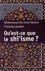 Mohammad-Ali Amir-Moezzi et Christian Jambet - Qu'est-ce-que le shî'isme ?.