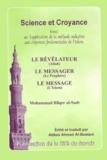 Mohammad Bâqer al-Sadr - Science et Croyance - Essai sur l'application de la méthode inductive aux croyances fondamentales de l'islam : Le Révélateur, Le Messager, Le Message.