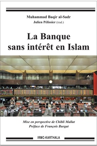 Mohammad-Bâqir Al-Sadr - La banque sans intérêt en Islam.