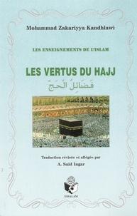 Mohammad Kandhlawi - Les vertus du Hajj (pélérinage).