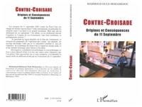 Mohammad-Mahmoud Ould Mohamedou - Contre-Croisade - Origines et Conséquences du 11 septembre.