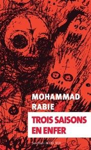 Mohammad Rabie - Trois saisons en enfer.