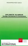 Mohammad-Reza Djalili - Diplomatie islamique - Stratégie internationale du khomeynisme.