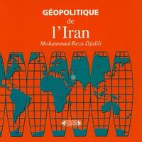 Mohammad-Reza Djalili - Géopolitique de l'Iran.