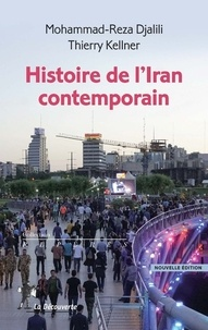Mohammad-Reza Djalili et Thierry Kellner - Histoire de l'Iran contemporain.