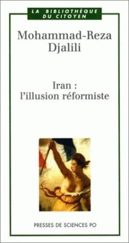 Mohammad-Reza Djalili - Iran : l'illusion réformiste.