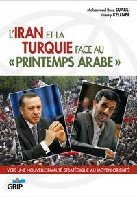 """Mohammad-Reza Djalili et Thierry Kellner - L'Iran et la Turquie face au """"printemps arabe"""" - Vers une nouvelle rivalité stratégique au Moyen-Orient ?."""
