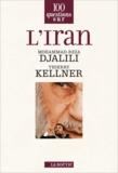 Mohammad-Reza Djalili et Thierry Kellner - L'Iran.
