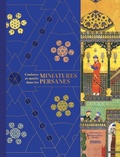 Mohammad Reza Nikbakht et Leila Ghafarian - Couleurs et motifs dans les miniatures persanes.