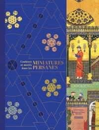 Livre audio italien téléchargement gratuit Couleurs et motifs dans les miniatures persanes par Mohammad Reza Nikbakht, Leila Ghafarian in French iBook FB2
