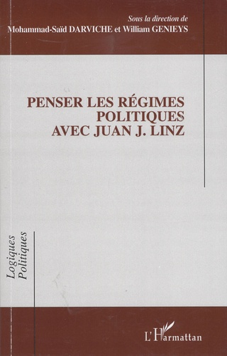 Mohammad-Saïd Darviche - Penser les régimes politiques avec Juan J. Linz.