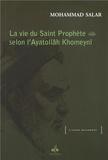 Mohammad Salar - La vie du Saint Prophète selon l'Ayatollâh Khomaynî.