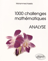 Mohammed Aassila - 1000 challenges mathématiques - Analyse.